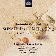 SONATE DA CAMERA OP.2: A VIOLINO SOLO/ ENSEMBLE OPERA QVINTA [안토니오 베라치니: 실내소나타 - 앙상블 오페라 크빈타]