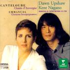 SONGS OF THE AUVERGNE/ DAWN UPSHAW, KENT NAGANO