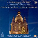 A CHRISTMAS CONCERT FROM THE DRESDEN FRAUENKIRCHE/ SIMON KEENLYSIDE/ CHRISTINE SCHAFER