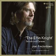 THE ELFIN KNIGHT: BALLADS AND DANCES/ JOEL FREDERIKSEN [HM GOLD] [꼬마 요정 기사: 영국 르네상스의 발라드와 무곡 - 조엘 프레더릭슨]