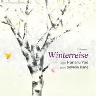 SCHUBERT: WINTERREISE [유하나루 & 강소연: 슈베르트 겨울나그네 첼로 연주 앨범]
