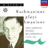 THE AMPICO PIANO RECORDINGS 1919-1929 [라흐마니노프가 연주하는 암피코 롤 피아노 작품집]