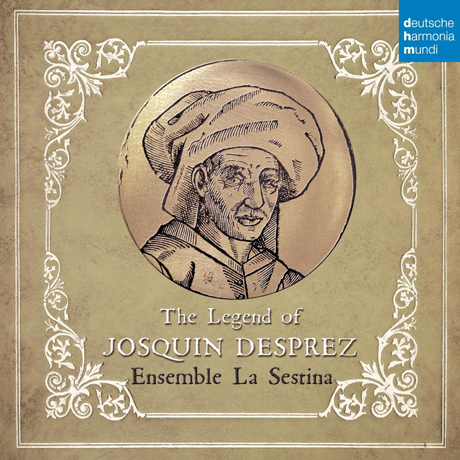 THE LEGEND OF JOSQUIN DESPREZ/ ENSEMBLE LA SESTINA [조스깽 데프레의 전설 - 세스티나 앙상블]