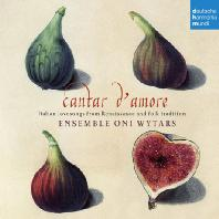 CANTAR D'AMORE: ITALIAN LOVESONGS FROM RENAISSANCE AND FOLK TRADITION [앙상블 오니 비타르스: 이탈리안 러브송]