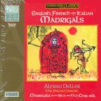 ENGLISH, FRENCH AND ITALIAN MADRIGALS/ THE DELLER CONSORT