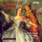 CONCERT DE DANSE/ HOWARD CROOK,/ LA PETITE BANDE, SIGISWALD KUIJKEN