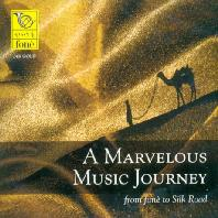 A MARVELOUS MUSIC JOURNEY: FROM FONE TO SILK ROAD [24K GOLD]