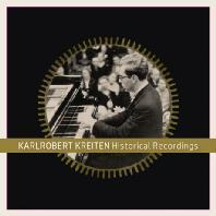 HISTORICAL RECORDINGS/ KARLROBERT KREITEN [칼로베르트 크라이텐: 히스토리컬 레코딩]