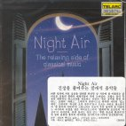 NIGHT AIR/ THE RELAXING SIDE OF CLASSICAL MUSIC