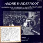 CARNAVAL ROMAIN OVERTURE OP.9 ETC/ ANDRE VANDERNOOT