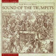 SOUND OF THE TRUMPETS/ EMMA KIRKBY, ANDREW AND MARK HOSKINS