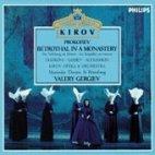 BETROTHAL IN A MONASTERY/ KIROV OPERA&ORCHESTRA/ VALERY