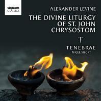 THE DIVINE LITURGY OF ST.JOHN CHRYSOSTOM/ TENEBRAE, NIGEL SHORT