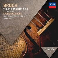 VIOLIN CONCERTO NO.1/ KYUNG-WHA CHUNG, RUDOLF KEMPE [VIRTUOSO] [브루흐: 바이올린 협주곡 1번 - 정경화, 켐프]