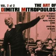 THE ART OF DIMITRI MITROPOULOS VOL.2
