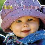 BABY NEED BRAHMS/ CONSTANTINE ORBELIAN