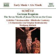 GERMAN REQUIEM, THE SEVEN WORDS OF JESUS CHRIST ON THE CROSS/ WOLFGANG HELBICH [쉬츠: 독일 레퀴엠, 십자가 위의 일곱 말씀 - 헬비히]