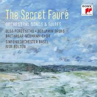THE SECRET FAURE: ORCHESTRAL SONGS & SUITES/ IVOR BOLTON [시크릿 포레: 관현악 반주 가곡 & 모음곡 - 아이버 볼튼]