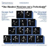 ONE HUNDRED MUSICIANS AND A PERFECTIONIST - GEORGE SZELL & THE CLEVELAND ORCHESTRA [100 명의 음악가와 1 명의 완벽 주의자 - 조지 셀 & 클리브랜드 오케스트라]