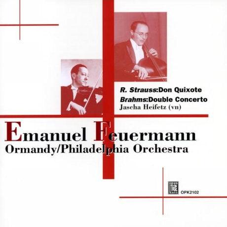 BRAHMS DOUBLE CONCERTO & STRAUSS DON QUIXOTE/ JASCHA HEIFETZ, EUGENE ORMANDY