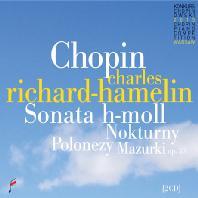 PIANO SONATA, MAZURKA/ CHARLES RICHARD-HAMELIN [샤를 리샤르-아믈랭: 쇼팽 피아노 소나타 B단조 외 - 2015 콩쿨실황]