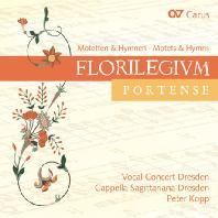 FLORILEGIUM PORTENSE: MOTETS & HYMNS/ PETER KOPP [아름다운 꽃들: 모테트와 찬가 - 드레스덴 카펠라 사지타리아나]