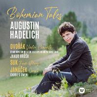BOHEMIAN TALES/ AUGUSTIN HADELICH, JAKUB HRUSA [드보르작: 바이올린 협주곡, 야나체크: 바이올린 소나타, 수크: 바이올린 소품 - 하델리히, 흐루샤]