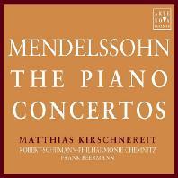 THE PIANO CONCERTOS/ MATTHIAS KIRSCHNEREIT, FRANK BEERMANN [멘델스존: 피아노 협주곡집 - 마티아스 키르슈네라이트]