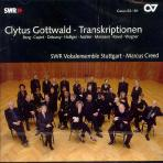 CLYTUS GOTTWALD TRANKRIPTIONEN/ SWR VOKALENSEMBLE STUTTGART/ MARCUS CREED