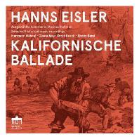 KALIFORNISCHE BALLADE/ HERMANN HAHNEL, EBONY BAND [아이슬러: 영화, 연극, 라디오를 위한 음악 <캘리포니아 발라드>, 관현악 모음곡 1번]
