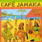 CAFE JAMAICA/ ROOTS,RUM AND REGGAE