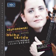 VIOLIN CONCERTS & MYTHS/ BAIBA SKRIDE, VASILY PETRENKO [시마노프스키: 바이올린 협주곡 1 & 2번, 신화 - 바이바 스크리데]