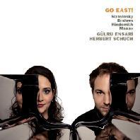 GO EAST!/ GULRU ENSARI, HERBERT SCHUCH [브람스, 힌데미트: 왈츠 & 스트라빈스키: 봄의 제전 - 네 손을 위한 피아노 버전]