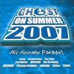 GHOST ON SUMMER 2007/ HIT REMAKE PARADE!
