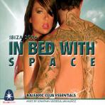 IN BED WITH SPACE: BALEARIC CLUB ESSENTIALS