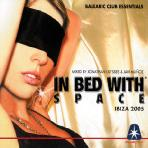 IN BED WITH SPACE: BALEARIC CLUB ESSENTIALS IBIZA 2005