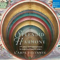 SPLENDID HARMONY: 17TH CENTURY INSTRUMENTAL MUSIC BY STUDENTS OF HEINRICH SCHUTZ/ L'ARPA FESTANTE. CHRISTOPH HESSE [찬란한 하모니: 쉬츠 제자들의 17세기 기악 음악 - 라르파 페스탄데 & 헤세]