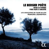 LE BERGER POETE/ FRANCOIS LAZAREVITCH [ALPHA COLLECTION 33] [플루트와 뮈제트를 위한 바로크 소나타 - 프랑수아 라자레비치]