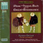 MUSIC OF HANDEL, BACH AND THE ENGLISH RENAISSANCE/ THE DELLER CONSORT