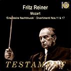 EINE KLEINE NACHTMUSIK/ DIVERTIMENTI NOS.17 & 11/ FRITZ REINER