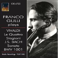 LE QUATTRO STAGIONI & SONATA BWV 1001/ FRANCO GULLI [비발디: 사계 & 바흐: 바이올린 소나타 1번 - 프랑코 굴리]