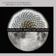 WORKS FOR ORCHESTRA/ MICHAEL TILSON THOMAS [SACD HYBRID] [메이슨 베이츠: 관현악 작품집]