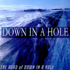 THE ROAD OF DOWN IN A HOLE
