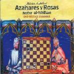 AZAHARES Y ROSAS: NUBA AL-ISBIHAN/ SAID BELCADI ENSEMBLE [18세기 사본을 바탕으로 한 알-안달루스 음악]