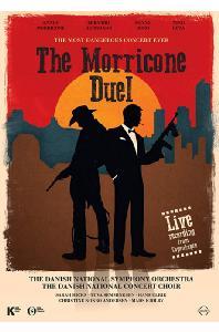 THE MORRICONE DUEL: THE MOST DANGEROUS CONCERT EVER [모리꼬네 듀얼: 가장 위험한 콘서트 - 2018 코펜하겐 실황]