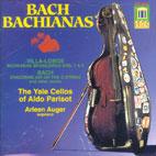BACH BACHIANAS/ THE YALE CELLOS OF ALDO PARISOT/ ARLEEN AUGER