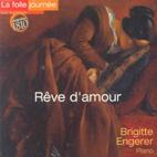 REVE D`AMOUR/ BRIGITTE ENGERER