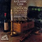 A CLASSIC CASE/ THE LONDON SYMPHONY ORCHESTRA PLAYS THE MUSIC OF JETHRO TULL