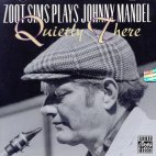 ZOOT SIMS PLAYS JOHNNY MANDEL: QUIETLY THERE