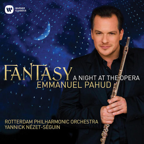 A NIGHT AT THE OPERA/ EMMANUEL PAHUD, YANNICK NEZET-SEGUIN